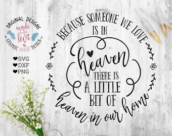 Memorial Cut File and Memorial Printable, Because Someone we love is in heaven, there is heaven in our home Cut File, Printable SVG DXF PNg