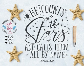 scripture svg, he counts the stars and calls them all by name, christian svg, religion svg, bible verse svg, psalm 147:7, psalms svg