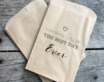 Wedding Rehearsal Favor Bags - Tomorrow Will Be The Best Day Ever - Custom printed on kraft brown paper bags