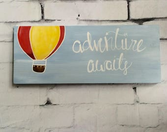 Wood Nursery Art/ Sign/ Painting; Hot Air Balloon; Adventure Awaits; Made to Order; Baby Shower Gift; Baby/ Toddler Room; Adventure Sign