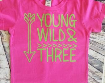 Yong wild and three shirt, birthday shirt, third birthday