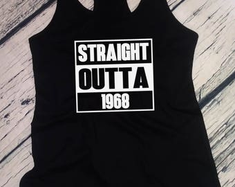 Ladies Tank Top Racerback - Straight Outta 1968 T-Shirt 50 Years of Being 50th Birthday Gift T Shirt Tee - Bday Present
