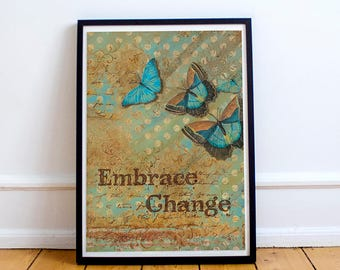 BUTTERFLY WALL ART - Embrace Change - Butterfly Art Print - Instant Download - Butterfly Wall Decor - Butterfly Gift