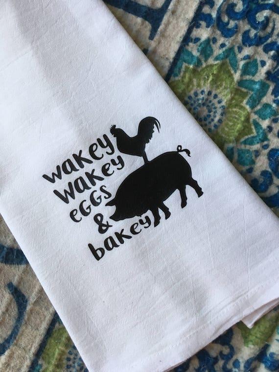 Wakey Wakey Eggs And Bakey Flour Sack Dish Towel Farmhouse