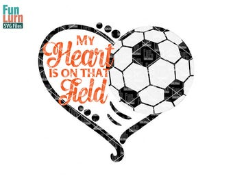 My heart is on that field, Soccer heart SVG, Soccer SVG, Love my Player, Heart, ball ,Football heart, Football SVG, svg png dxf eps zip