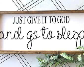 Just give it to God and go to sleep bedroom wood sign, farmhouse, fixerupper, shiplap