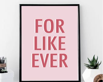 For Like Ever Pink and White Print // Minimal // Fashion // Typography // Scandinavian // Quote // Office // Gift // Domino // Home
