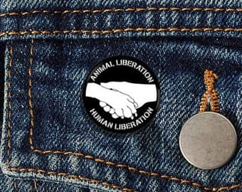 "Animal Liberation Human Liberation 2 1.25"" Pinback Button - Vegan, Vegetarian, Animal Rights, Animal Liberation, Veganism, Activism"