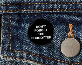 "Don't Forget The Forgotten 1"" Pinback Button - Vegan, Vegetarian, Animal Rights, Animal Liberation, Veganism, Activism"