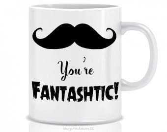 You're Fantashtic mug, gift for boss, moustache mug, coffee mug, funny coffee mug, fantashtic moustache, personalised mug, moustache gift