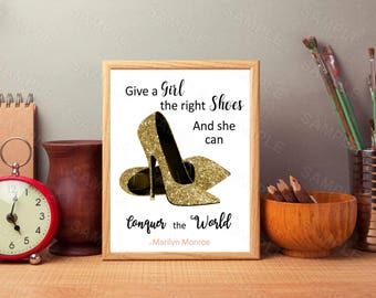 Give a Girl the Right Shoes and She Can Conquer the World, Fashion Art Print,  Marilyn Monroe Quote , Girl Boss Printable, Sparkling Gold