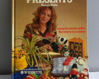Vintage Craft book, 1979 The Book of Presents, Sonya Mills, WHSMITH, crochet, cookery, sewing,knitting, carpentry.