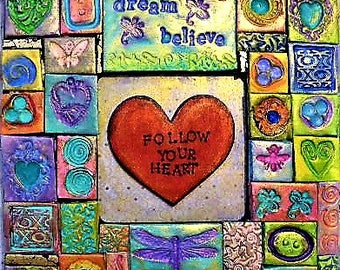 Mosaic, polymer clay, wall art, wall plaque, follow your heart, inspirational, original art