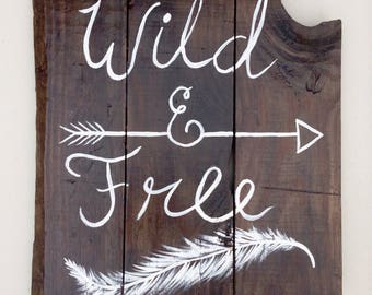 Wild and Free sign