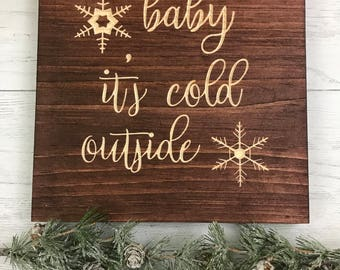 Baby It's Cold Outside | Winter Decor | Love | Wall Decor | Snow |