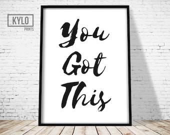 You Got This, Printable Art, Motivational Poster, Typography Print, Office Decor, Home Wall art, Inspirational Quote,  Motivational Print