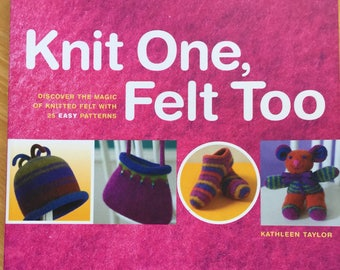 Knit One, Felt Too Book