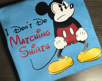 Disney, Mickey, I don't do matching shirts, Mouse Head, Mouse Ears, Glitter, Family, Trip, Vacation, Ladies, Mens,Plus Size,Kids