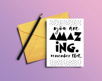 Inspirational Instant Download Card | Printable Card | You Are Amazing
