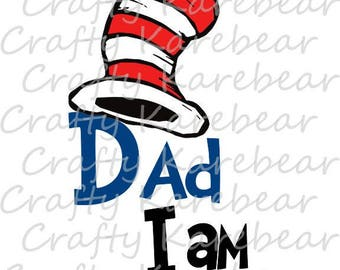 "Cat in the Hat ""Dad I Am"" SVG Digital File"