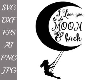 "I Love You to the Moon and Back SVG: ""MOON SVG""  Svg Cutting Files,Svg Files for Cricut,I love you Svg,Vector files,Newborn svg,Moon Quotes"