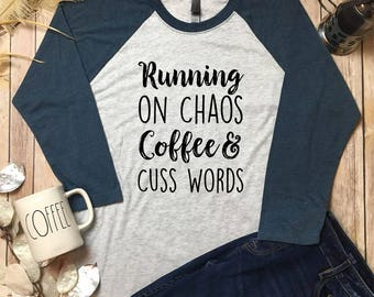 Running On Chaos Coffee & Cuss Words Tee - Cuss Words Shirt - Caffeine Tee Shirt - Caffeine and Cuss Words Shirt - Caffeine Shirt Funny -