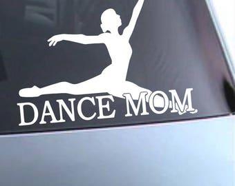 Dance Mom Decal - Dance Mom Car Decal - Dance Mom Laptop - Mom Decal - Dancer Decal - Dance Gifts - Dancer sticker - Dance Mom