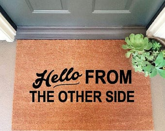 """SummerSale! Going fast! Don't miss out! - Hello from the Other Side Large Coir Doormat 24"""" x 35"""" Coir Doormat / Welcome Mat"""