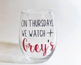 Grey's Anatomy | On Thursday's We Watch Grey's | Grey's Anatomy Wine Glass | Grey's | Thursday's are for Grey's Anatomy