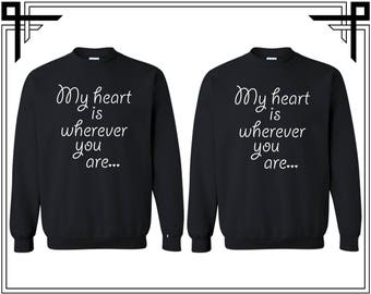 My Heart Is Wherever You Are Couple Crewneck Sweatshirt Made With Love Couple Crewneck Sweatshirt Couple  Sweatshirt Anniversary Gift