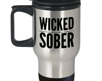 Wicked Sober Stainless Steel Insulated Travel Mug w/ Lid Coffee Cup Funny Sobriety Gift for Men & Women One Year Sober Sobriety Anniversary