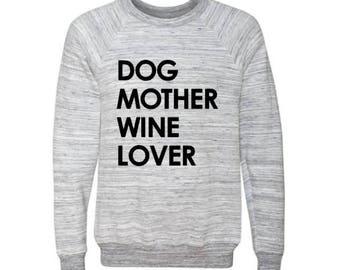 Dog Mother Wine Lover / Sweat Shirt / Womens Clothing / Sweat Shirt for Women / Wine Lover Sweatshirt / Champagne Lover / Cute Sweatshirt