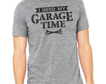 I Need My Garage Time Shirt, gift for dad, gift for him, Gift for husband, Handyman shirt, mechanic gift, motorcycle gift, fathers day shirt