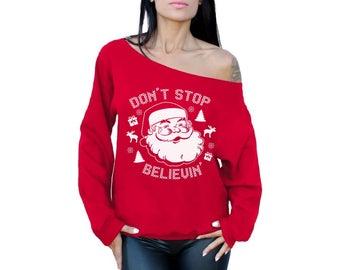 Don't Stop Believin Sweatshirt Dont Stop Believin Off Shoulder Top Ugly Christmas Sweatshirt Christmas Sweater for Women Christmas Gifts