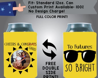Cheers & congrats GRAD Futures So Bright Graduation 2 Ink Colors or More Full Color Heat Sub Collapsible Neoprene Can Cooler (HeatSubGrad02)