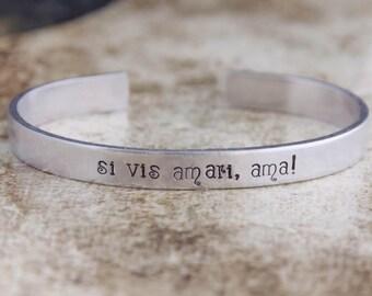 Si Vis Amari Ama / If You Wish To Be Loved Love / Latin Quote Jewelry / Inspirational Jewelry / Inspirational Bracelet / Latin Jewelry