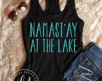 Namast'ay at the Lake • Ladies Tabk • Summer Tank