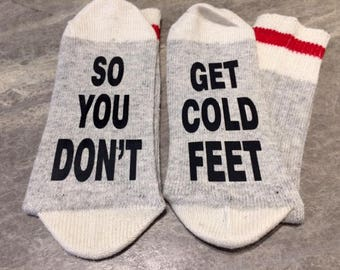 So You Don't ... Get Cold Feet (Socks)