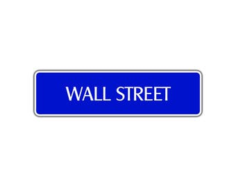 Wall Street Sign Novelty Stock Broker Trader Invest Occupy New York Manhattan