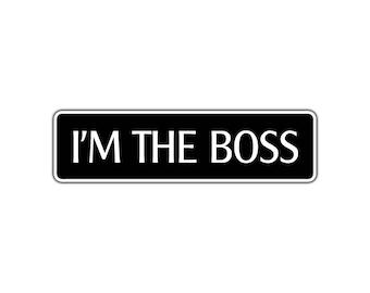 I'm The Boss Metal Street Sign Kitchen Garage Man/Woman Cave Bar Wall Décor