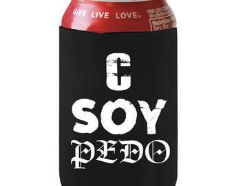 C Soy Pedo Beer Cooler, I'm Drunk Beer Can Cooler, Funny Beer Can Hugger, Drunk Can Wrap, Spanish Cerveza Cooler, Beer Bottle Holder, Beer
