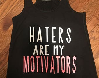 Haters are my Motivators Tank, Tee, or Long Sleeve