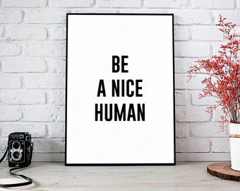 Printable Wall Art Prints,Printable Quote,Instant Download,Printable Art,Motivational Print,Motivation Wall Decor, Be Nice,Be A Nice Human