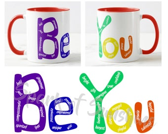 Be You Mug // Encouragement Mug // Inclusive Mug // LGBTQ Mug - 11 or 15 oz