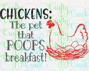 Chickens; The Pet That Poops Breakfast SVG/DXF/PNG Digital Download Silhouette Studio/Cricut Design Space