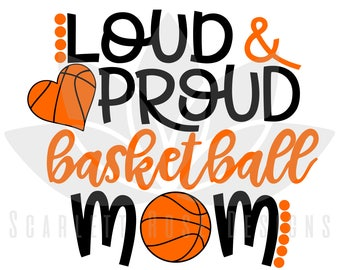 Loud and Proud Basketball Mom SVG, sports basketball heart cut file for silhouette cameo and cricut