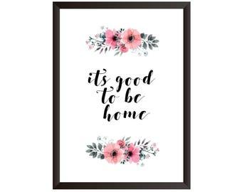 Its Good To Be Home Wall Print - Wall Art, Home Decor, Bedroom Print