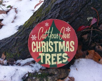 Retro 'Cut Your Own Christmas Trees' Round Wooden Sign