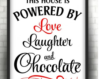 This House is Powered by Love & Chocolate    * Printable 8 x 10  print   Instant Download /  1 j peg