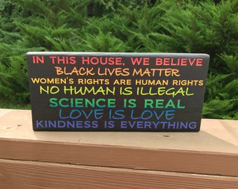 "SOLID WOOD 6"" x 12"" sign, Black Lives Matter, Women's rights are human rights, no human is illegal, science is real, love"